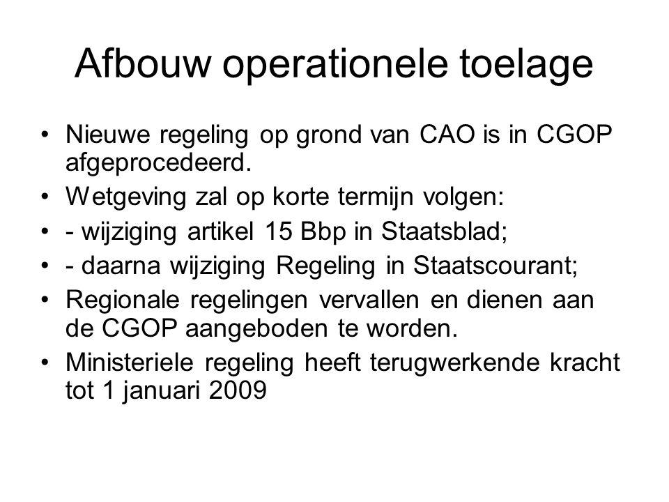 Afbouw operationele toelage Nieuwe regeling op grond van CAO is in CGOP afgeprocedeerd.
