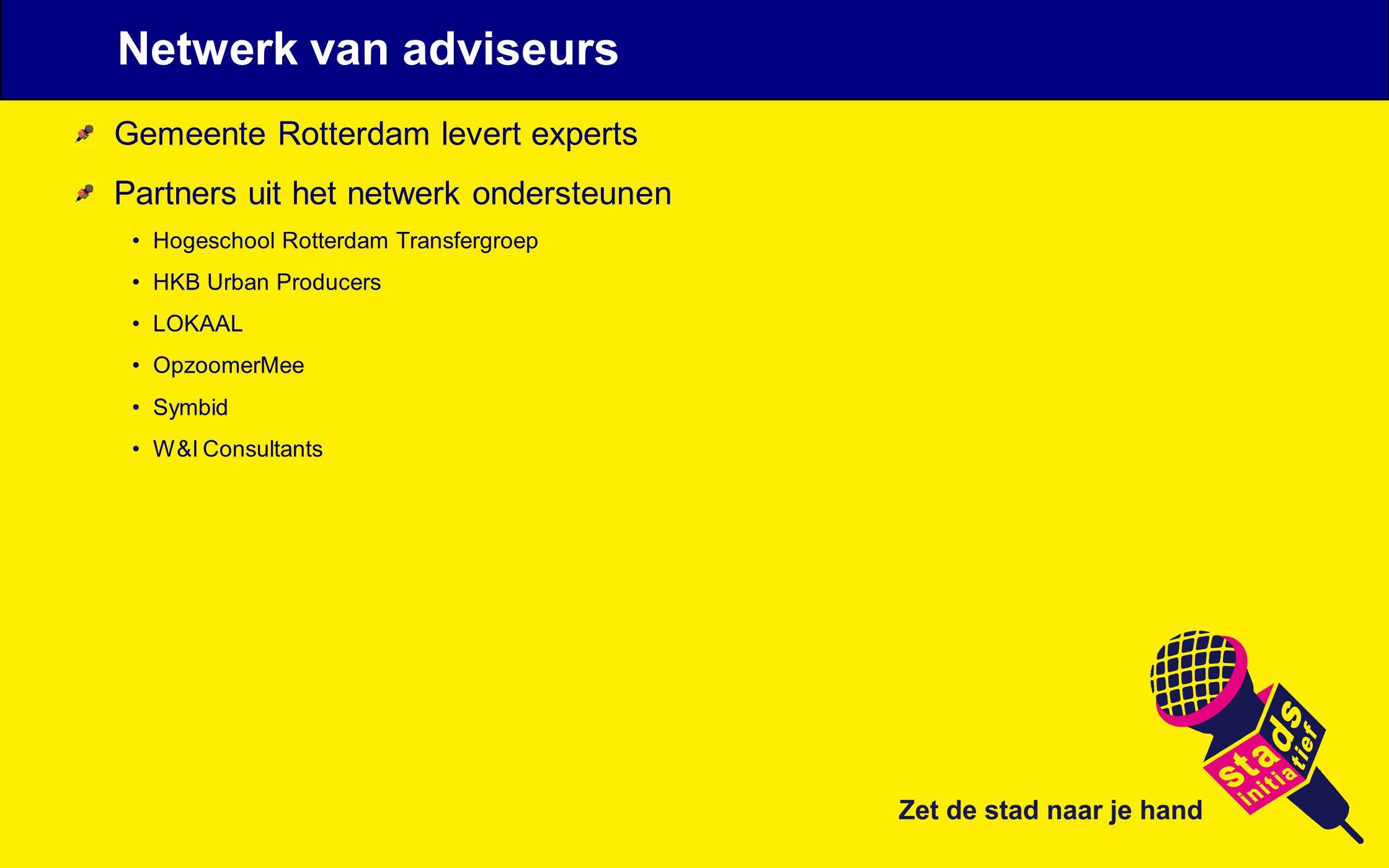 Gemeente Rotterdam levert experts Partners uit het netwerk ondersteunen Hogeschool Rotterdam Transfergroep HKB Urban Producers LOKAAL OpzoomerMee Symbid W&I Consultants Netwerk van adviseurs