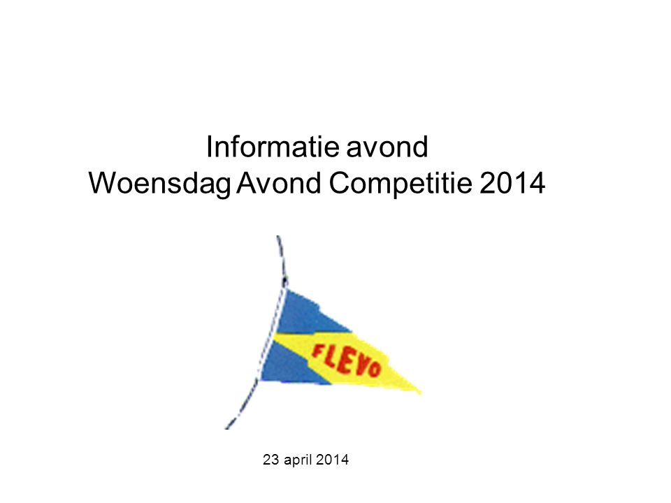 Informatie avond Woensdag Avond Competitie 2014 23 april 2014