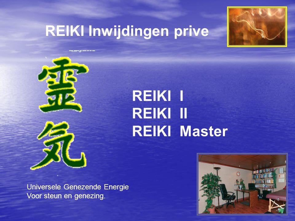 REIKI Inwijdingen prive REIKI I REIKI II REIKI Master Universele Genezende Energie Voor steun en genezing.