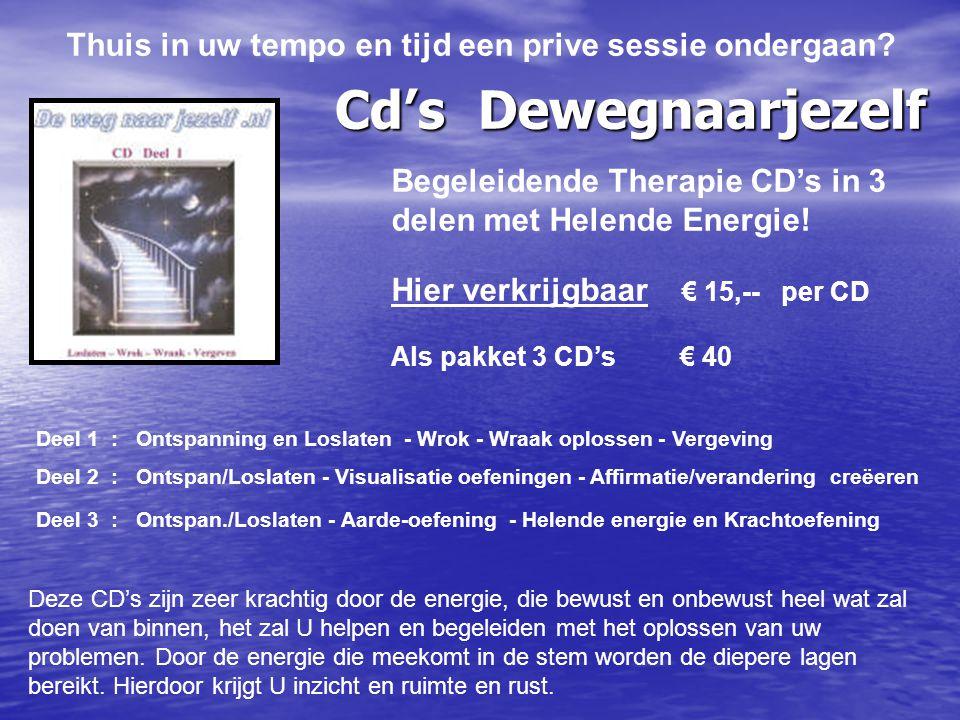 Cd's Dewegnaarjezelf Begeleidende Therapie CD's in 3 delen met Helende Energie! Hier verkrijgbaar € 15,-- per CD Als pakket 3 CD's € 40 Deel 1 : Ontsp
