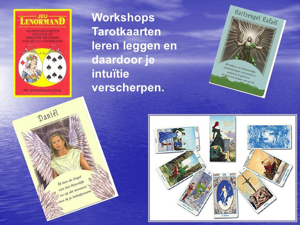 Workshops Tarotkaarten leren leggen en daardoor je intuïtie verscherpen.