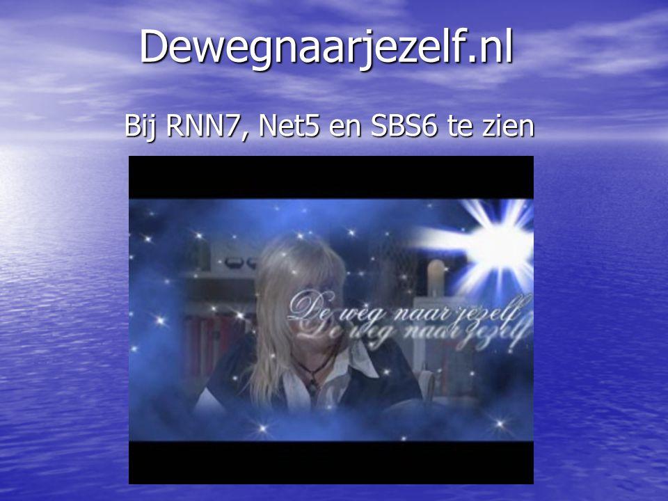 Dewegnaarjezelf.nl Dewegnaarjezelf.nl Bij RNN7, Net5 en SBS6 te zien Bij RNN7, Net5 en SBS6 te zien