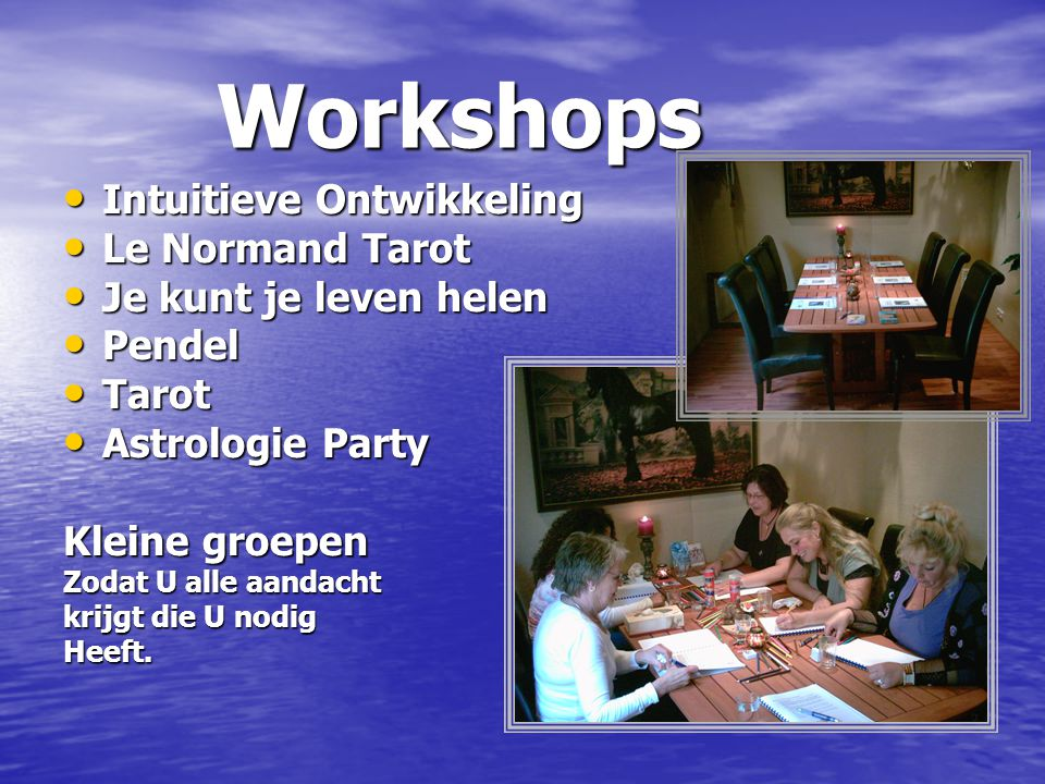 Workshops Workshops Intuitieve Ontwikkeling Intuitieve Ontwikkeling Le Normand Tarot Le Normand Tarot Je kunt je leven helen Je kunt je leven helen Pe