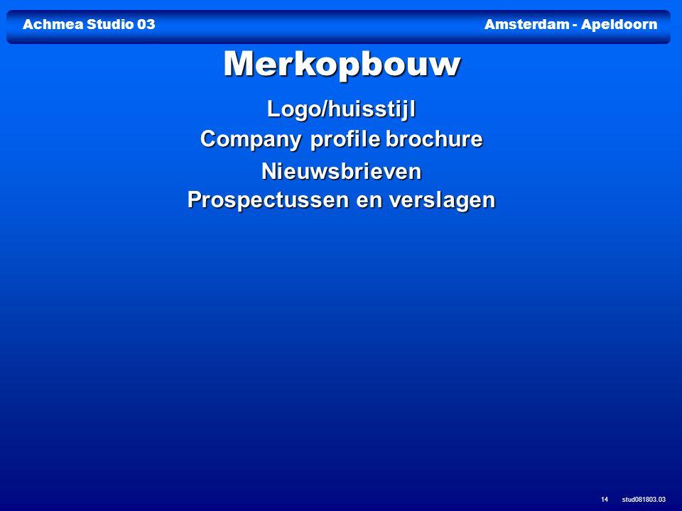 Achmea Studio 03Amsterdam - Apeldoorn stud081803.03 14 Logo/huisstijl Company profile brochure Company profile brochure Nieuwsbrieven Prospectussen en