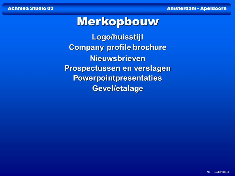 Achmea Studio 03Amsterdam - Apeldoorn stud081803.03 18 Logo/huisstijl Company profile brochure Company profile brochure Nieuwsbrieven Prospectussen en