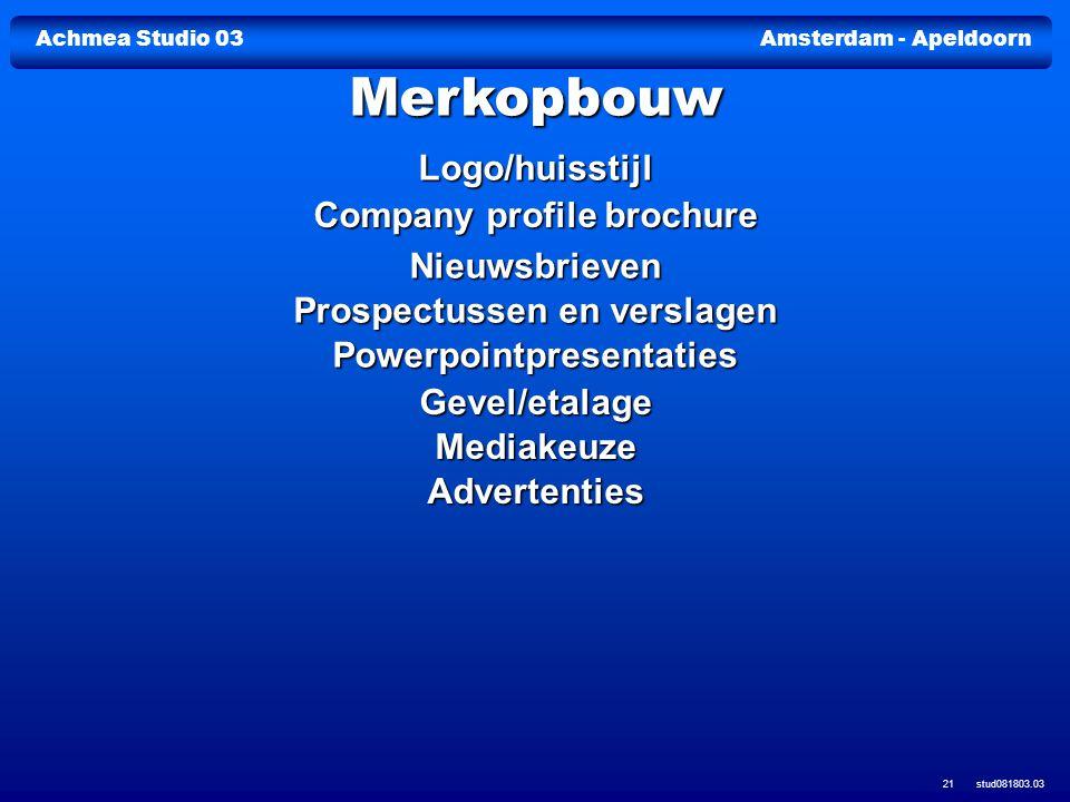 Achmea Studio 03Amsterdam - Apeldoorn stud081803.03 21 Logo/huisstijl Company profile brochure Company profile brochure Nieuwsbrieven Prospectussen en
