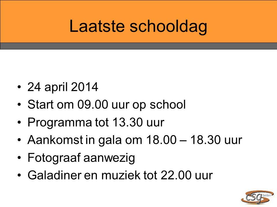 Laatste schooldag 24 april 2014 Start om 09.00 uur op school Programma tot 13.30 uur Aankomst in gala om 18.00 – 18.30 uur Fotograaf aanwezig Galadiner en muziek tot 22.00 uur