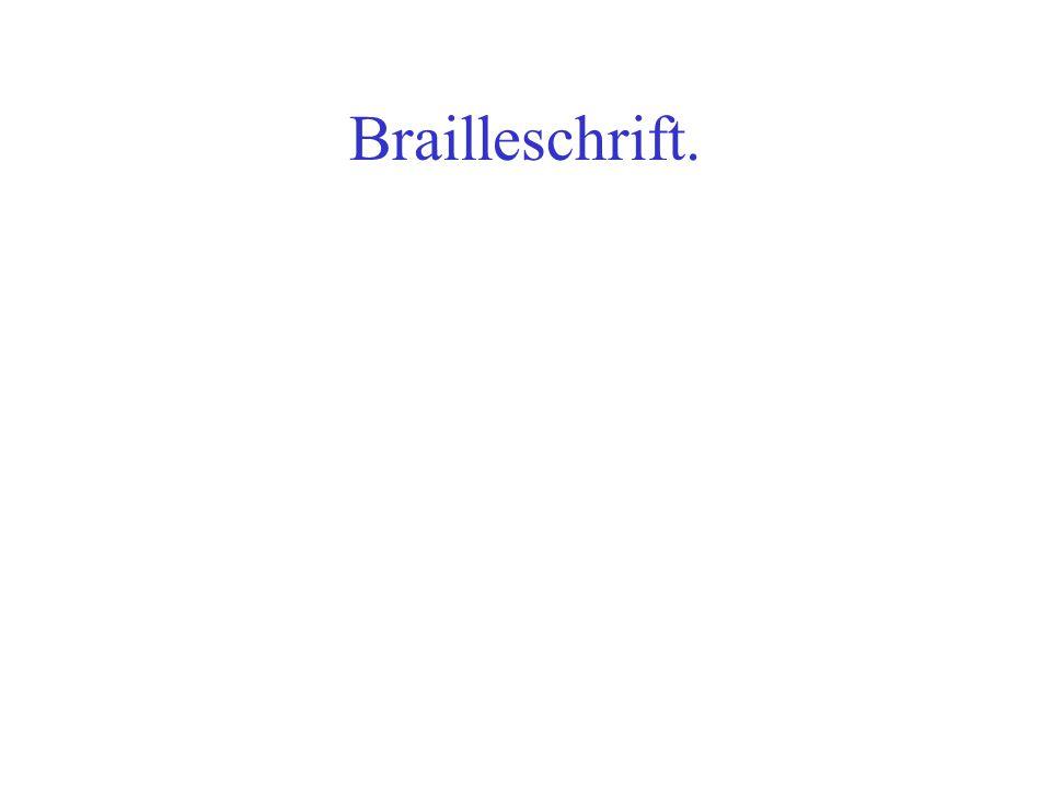 Brailleschrift.