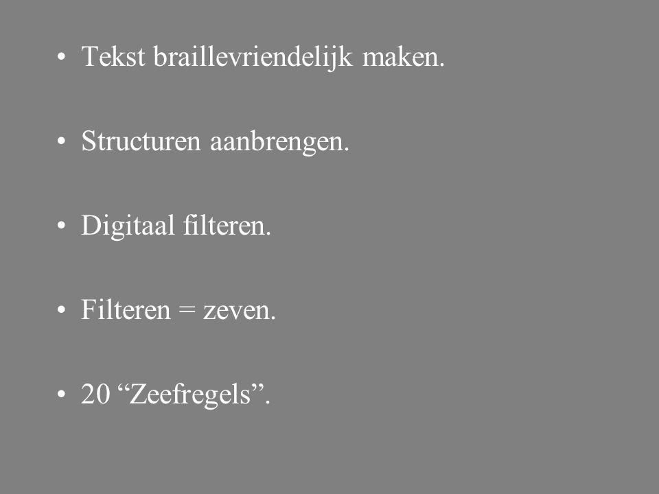 Tekst braillevriendelijk maken. Structuren aanbrengen.