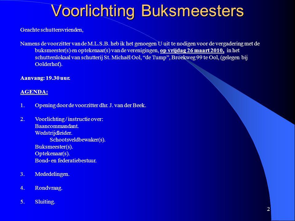 13 Voorlichting Buksmeesters Controle mondingsnelheid en veiligheid buksen.