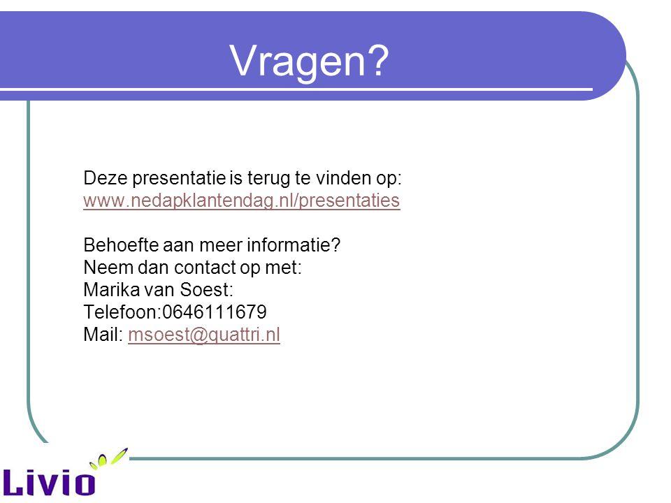 Vragen? Deze presentatie is terug te vinden op: www.nedapklantendag.nl/presentaties Behoefte aan meer informatie? Neem dan contact op met: Marika van