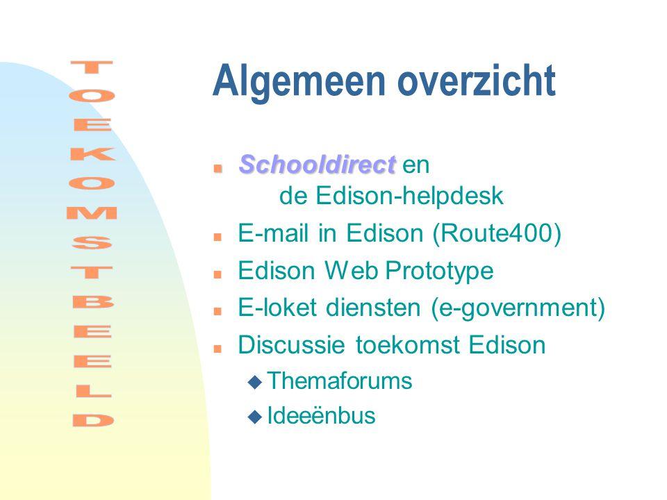 Schooldirect en de Edison-helpdesk Schooldirect… n … is het communicatie-platform van de scholen met o.a.