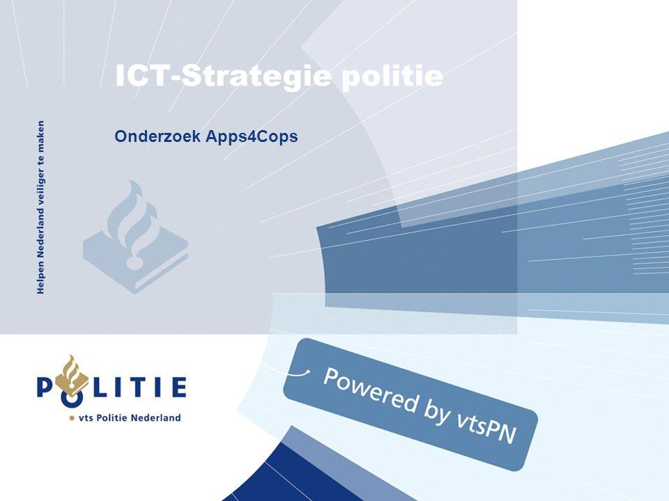 2 STRATEGIE CTO-code: R2010-01-42a 1.Device onafhankelijk ICT-strategie politie Any Device 1.