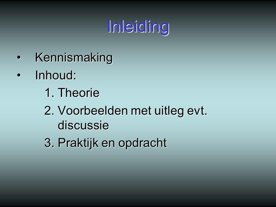 Inleiding KennismakingKennismaking Inhoud:Inhoud: 1.