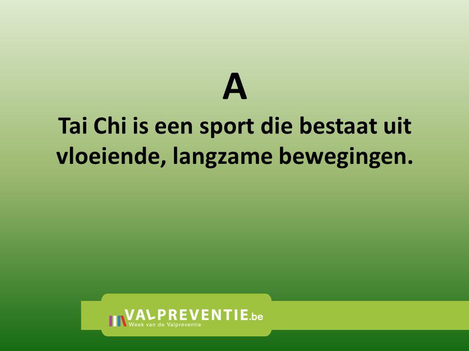 A Tai Chi is een sport die bestaat uit vloeiende, langzame bewegingen.
