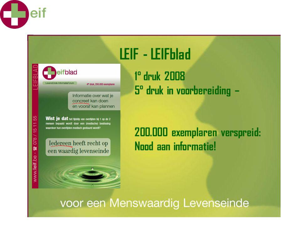 LEIF - LEIFblad 1° druk 2008 5° druk in voorbereiding – 200.000 exemplaren verspreid: Nood aan informatie!