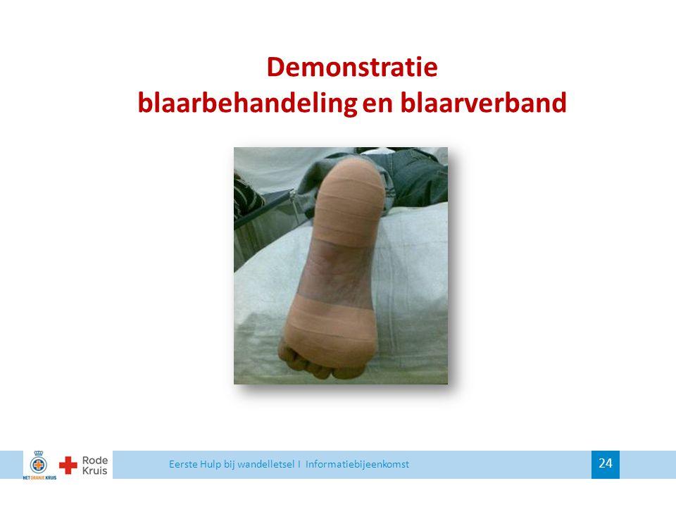 Demonstratie blaarbehandeling en blaarverband 24 Eerste Hulp bij wandelletsel I Informatiebijeenkomst