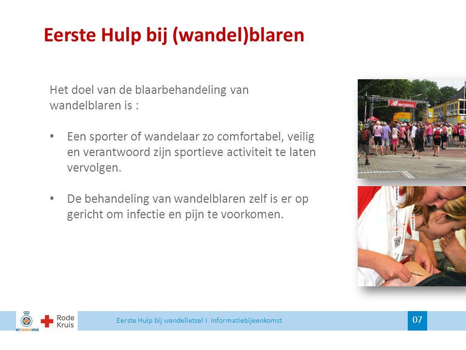Eerste Hulp bij (wandel)blaren 07 Het doel van de blaarbehandeling van wandelblaren is : Een sporter of wandelaar zo comfortabel, veilig en verantwoor