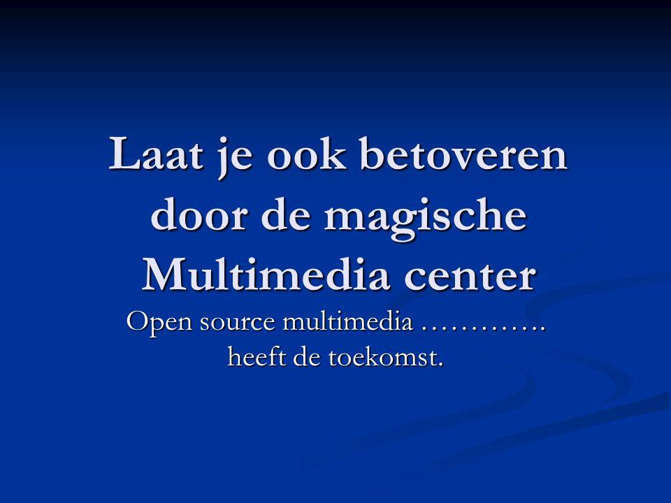 Laat je ook betoveren door magische multimedia De nieuwste televisie en computers zijn in staat om het digitale centrum in huis te worden.