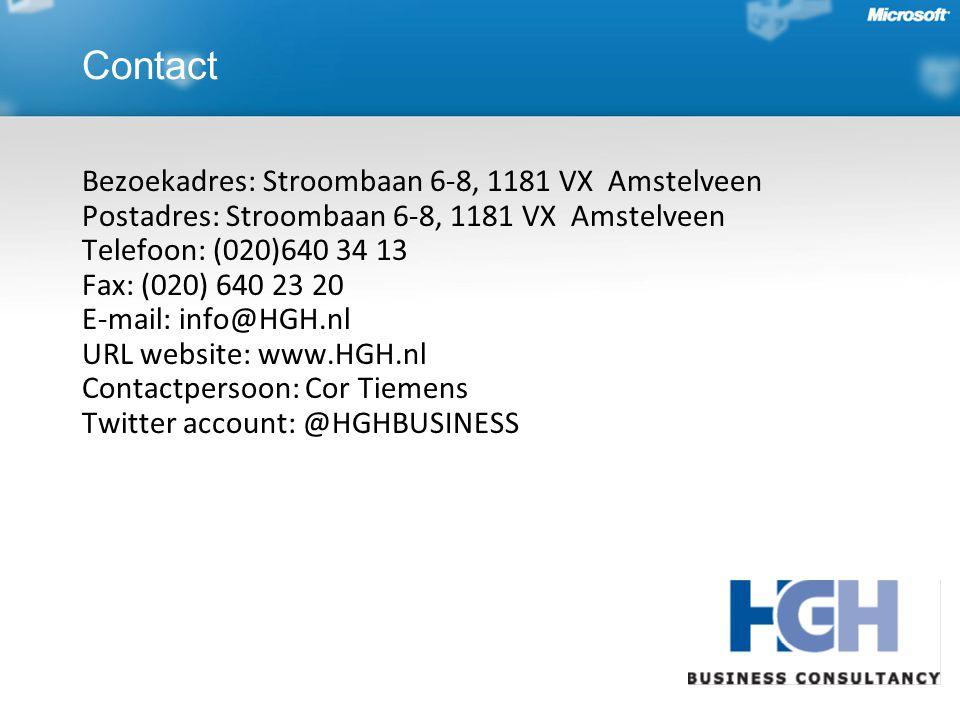 Bezoekadres: Stroombaan 6-8, 1181 VX Amstelveen Postadres: Stroombaan 6-8, 1181 VX Amstelveen Telefoon: (020)640 34 13 Fax: (020) 640 23 20 E-mail: info@HGH.nl URL website: www.HGH.nl Contactpersoon: Cor Tiemens Twitter account: @HGHBUSINESS Contact