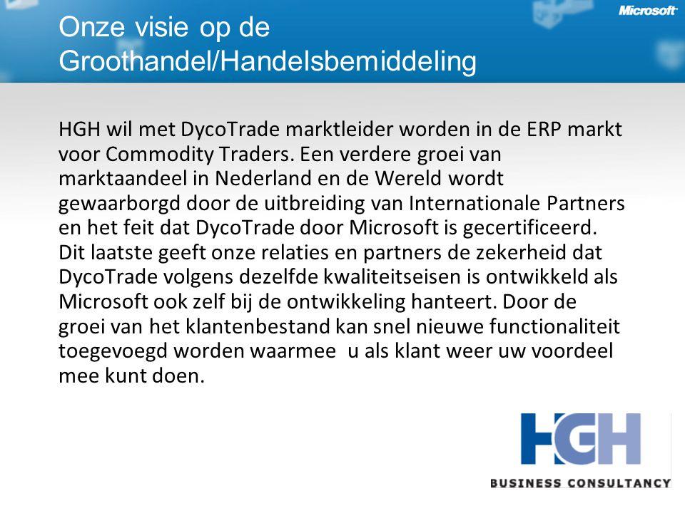 Onze visie op de Groothandel/Handelsbemiddeling HGH wil met DycoTrade marktleider worden in de ERP markt voor Commodity Traders.