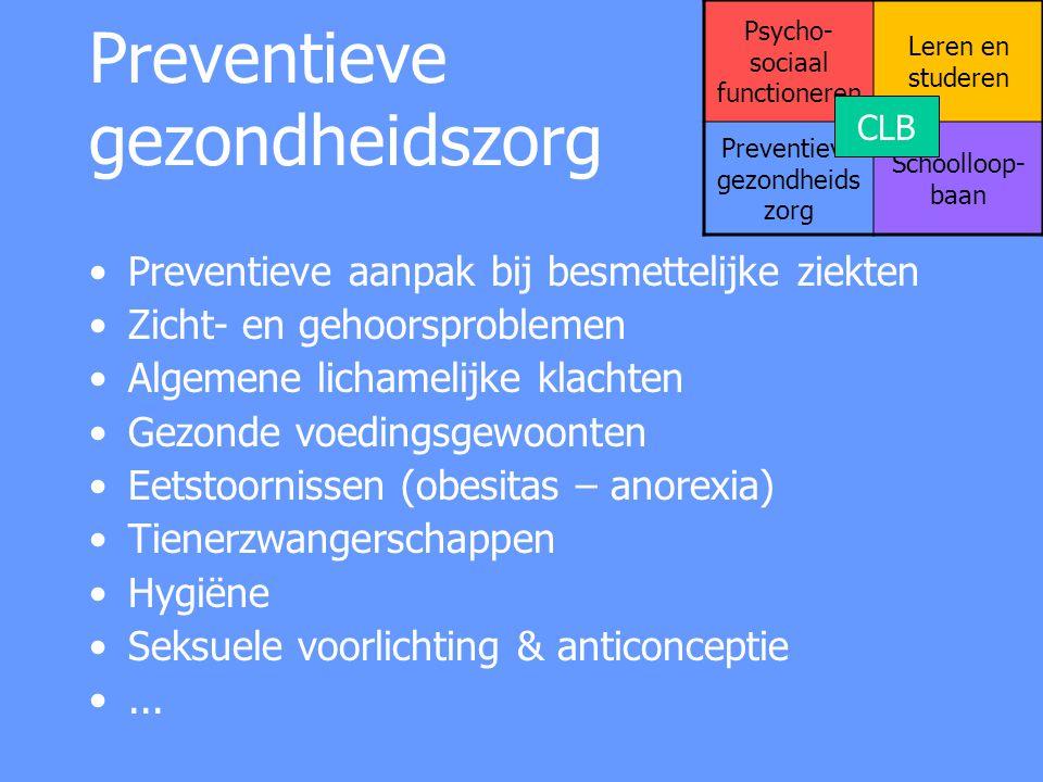 Preventieve gezondheidszorg Preventieve aanpak bij besmettelijke ziekten Zicht- en gehoorsproblemen Algemene lichamelijke klachten Gezonde voedingsgew