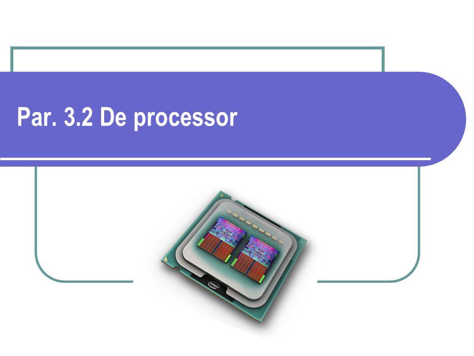 Par. 3.2 De processor