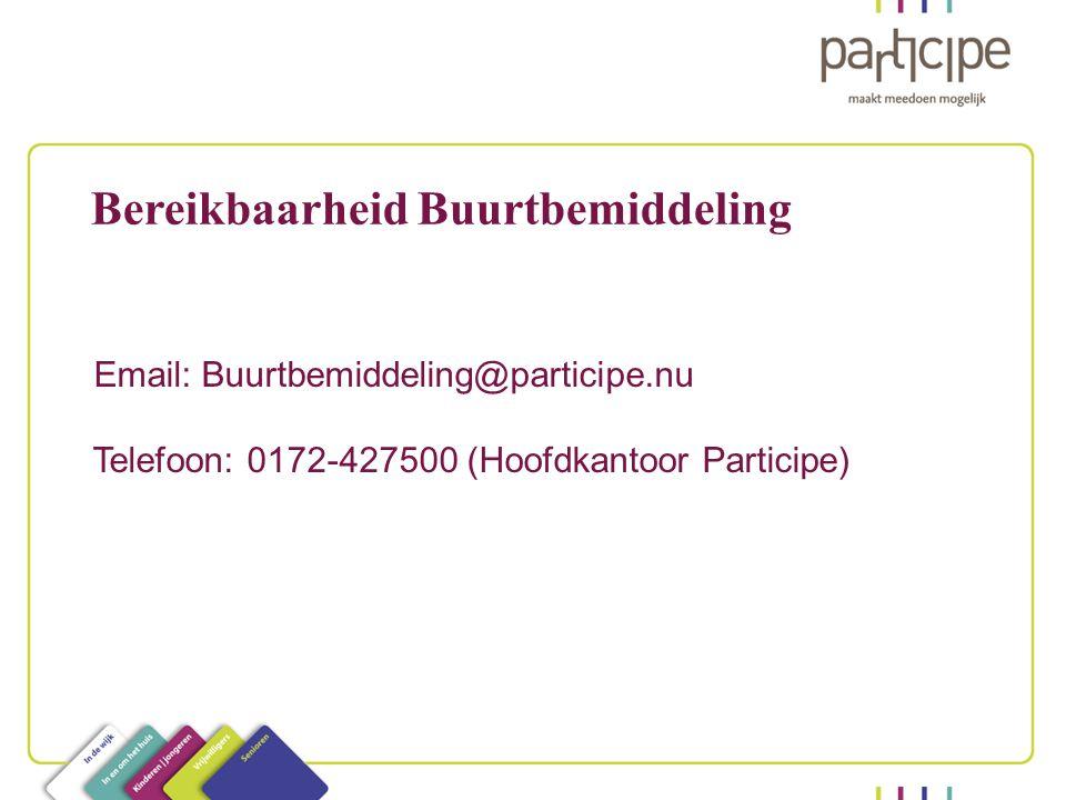 Bereikbaarheid Buurtbemiddeling Email: Buurtbemiddeling@participe.nu Telefoon: 0172-427500 (Hoofdkantoor Participe)