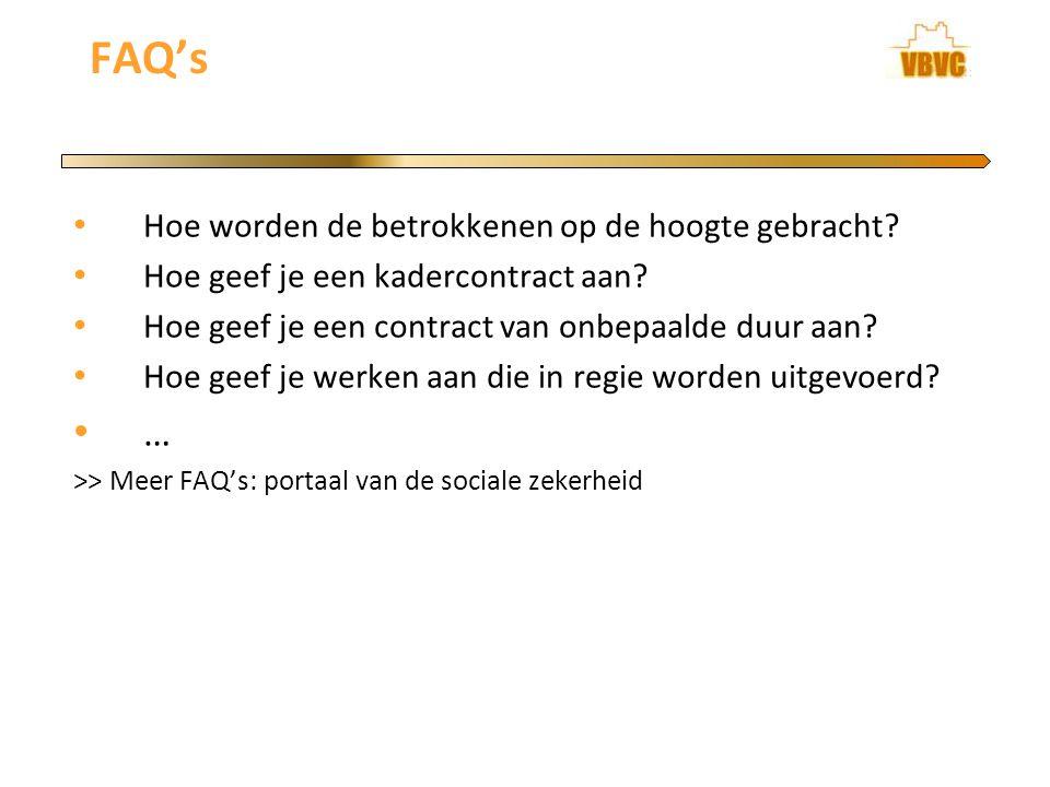 FAQ's Hoe worden de betrokkenen op de hoogte gebracht.