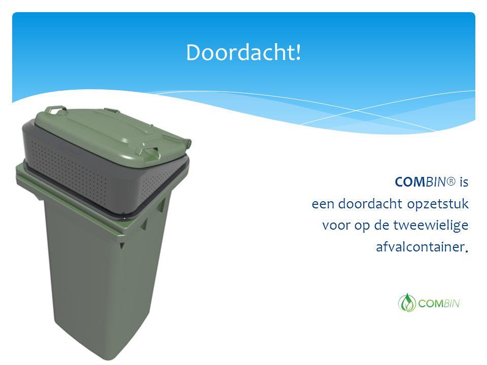 Doordacht! COMBIN® is een doordacht opzetstuk voor op de tweewielige afvalcontainer.