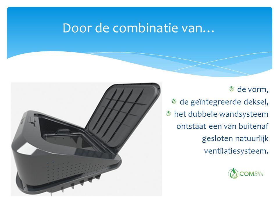Door de combinatie van… de vorm, de geïntegreerde deksel, het dubbele wandsysteem ontstaat een van buitenaf gesloten natuurlijk ventilatiesysteem.