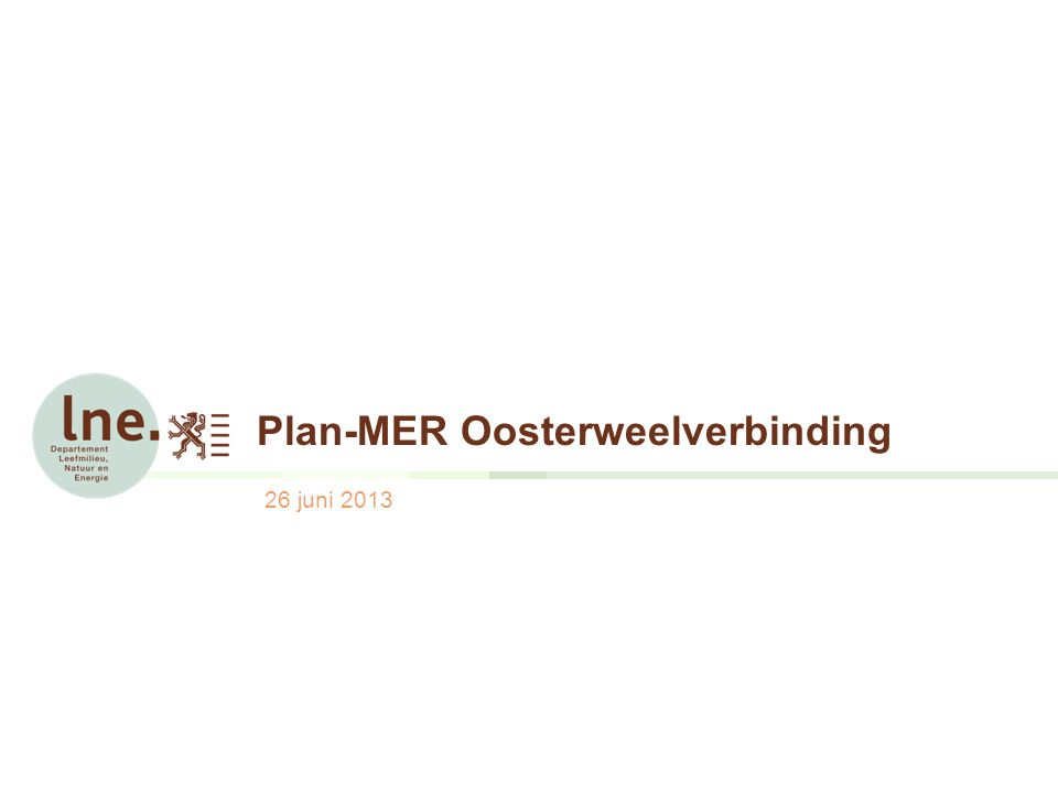 Plan-MER OosterweelverbindingDavid Stevens Dienst Mer Inhoud 1.Doelstelling van het plan-MER  Wat is een MER.