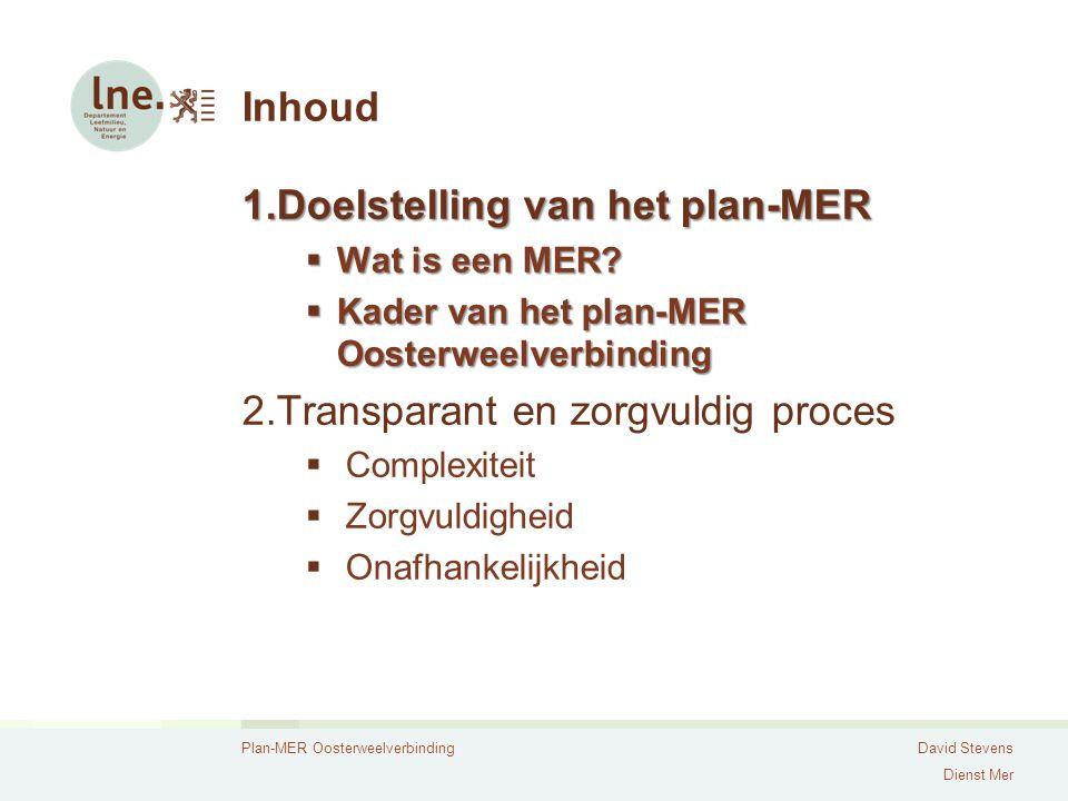 Plan-MER OosterweelverbindingDavid Stevens Dienst Mer Wat is een MER.