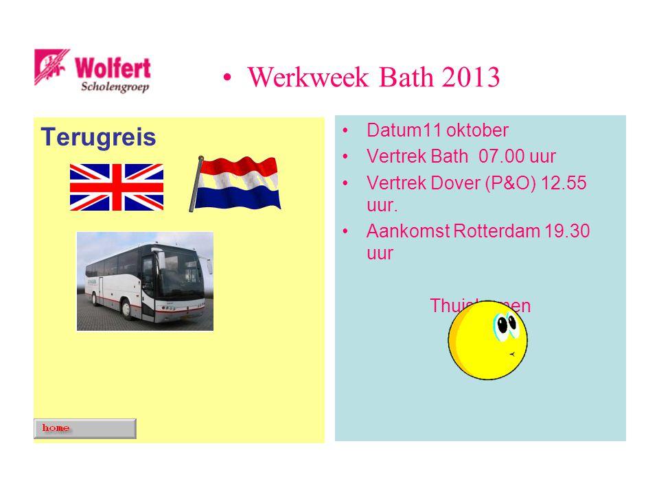 Terugreis Datum11 oktober Vertrek Bath 07.00 uur Vertrek Dover (P&O) 12.55 uur.