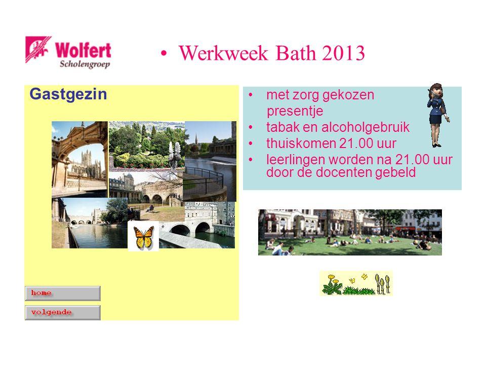 met zorg gekozen presentje tabak en alcoholgebruik thuiskomen 21.00 uur leerlingen worden na 21.00 uur door de docenten gebeld Gastgezin Werkweek Bath 2013