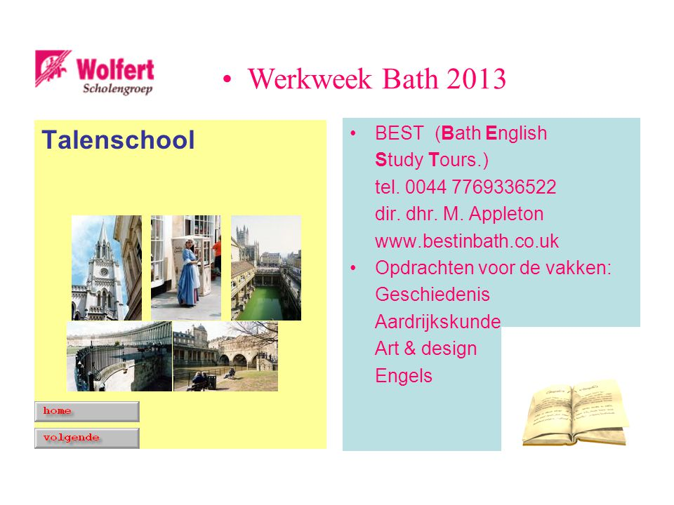 Talenschool BEST (Bath English Study Tours.) tel. 0044 7769336522 dir.