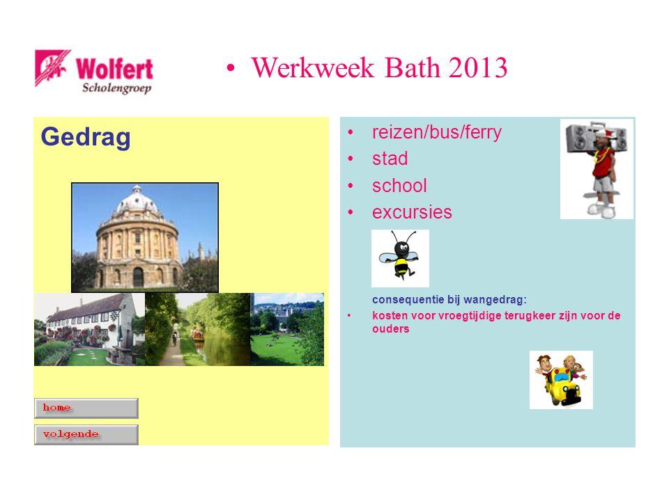 reizen/bus/ferry stad school excursies consequentie bij wangedrag: kosten voor vroegtijdige terugkeer zijn voor de ouders Gedrag Werkweek Bath 2013