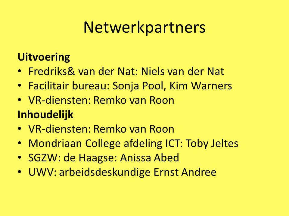 Netwerkpartners Uitvoering Fredriks& van der Nat: Niels van der Nat Facilitair bureau: Sonja Pool, Kim Warners VR-diensten: Remko van Roon Inhoudelijk