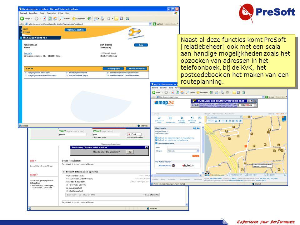 Naast al deze functies komt PreSoft [relatiebeheer] ook met een scala aan handige mogelijkheden zoals het opzoeken van adressen in het telefoonboek, bij de KvK, het postcodeboek en het maken van een routeplanning.