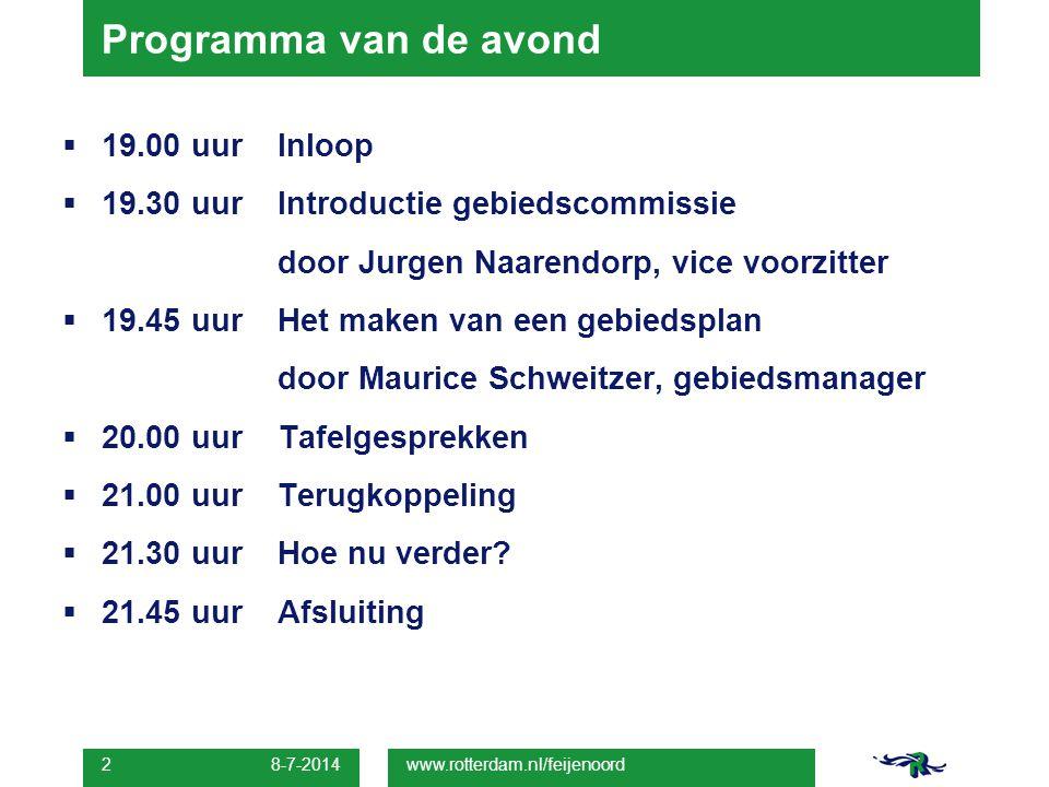 8-7-2014 2 Programma van de avond  19.00 uur Inloop  19.30 uur Introductie gebiedscommissie door Jurgen Naarendorp, vice voorzitter  19.45 uur Het