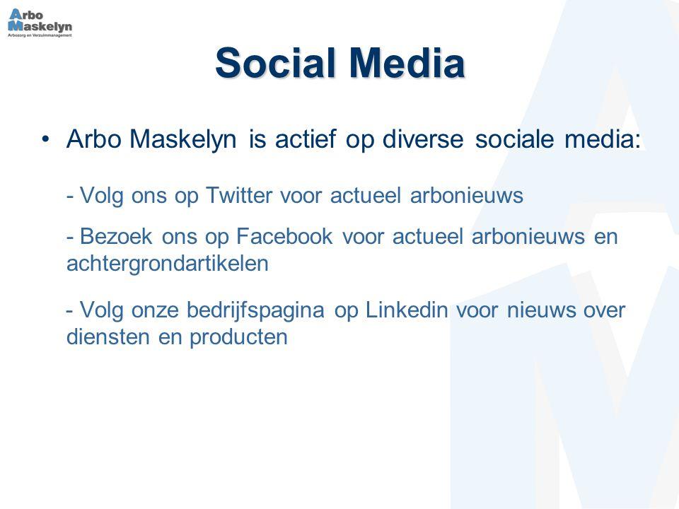 Social Media Arbo Maskelyn is actief op diverse sociale media: - Volg ons op Twitter voor actueel arbonieuws - Bezoek ons op Facebook voor actueel arbonieuws en achtergrondartikelen - Volg onze bedrijfspagina op Linkedin voor nieuws over diensten en producten