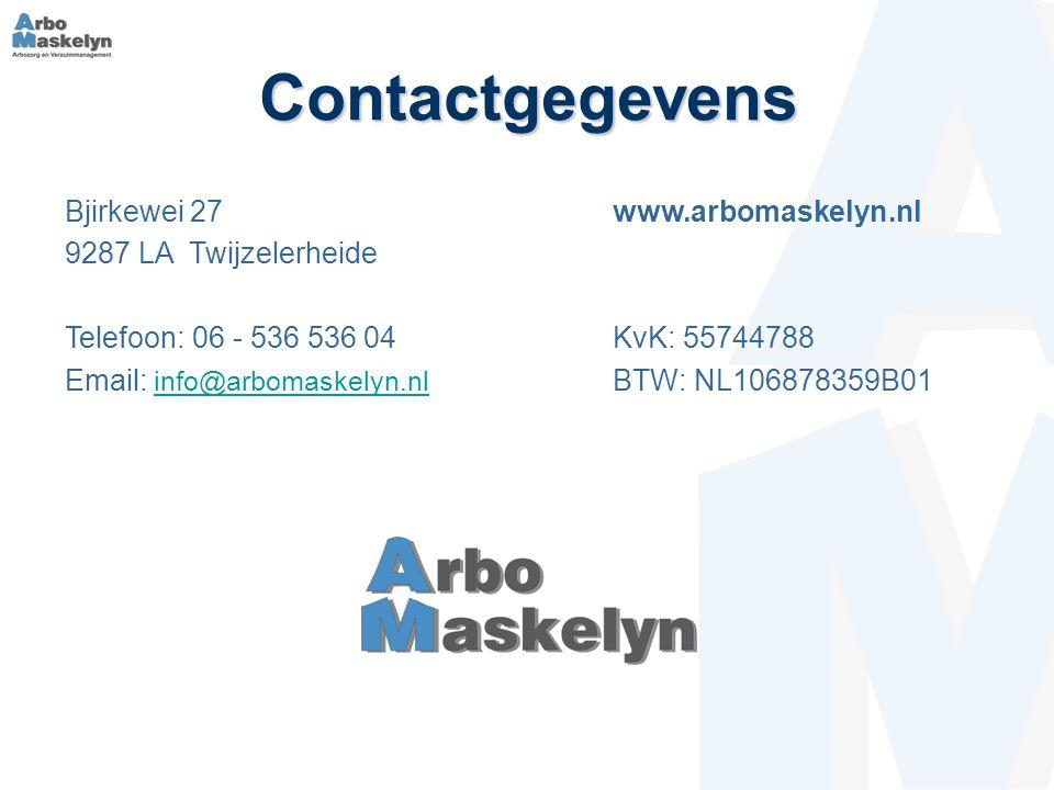 Contactgegevens Bjirkewei 27 9287 LA Twijzelerheide Telefoon: 06 - 536 536 04 Email: info@arbomaskelyn.nl info@arbomaskelyn.nl www.arbomaskelyn.nl KvK: 55744788 BTW: NL106878359B01