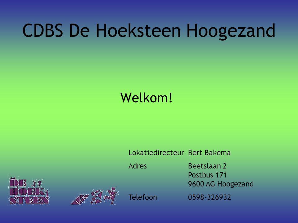 CDBS De Hoeksteen Hoogezand Welkom! LokatiedirecteurBert Bakema AdresBeetslaan 2 Postbus 171 9600 AG Hoogezand Telefoon 0598-326932