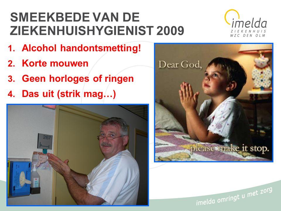 17 SMEEKBEDE VAN DE ZIEKENHUISHYGIENIST 2009 1.Alcohol handontsmetting.