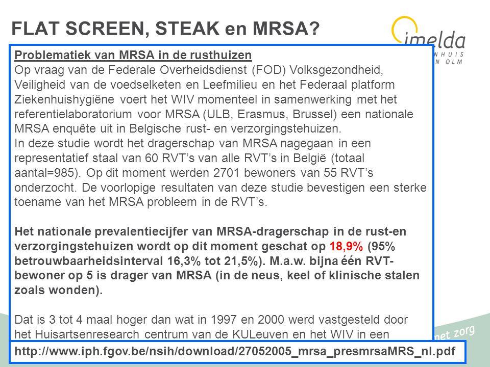 8 Problematiek van MRSA in de rusthuizen Op vraag van de Federale Overheidsdienst (FOD) Volksgezondheid, Veiligheid van de voedselketen en Leefmilieu en het Federaal platform Ziekenhuishygiëne voert het WIV momenteel in samenwerking met het referentielaboratorium voor MRSA (ULB, Erasmus, Brussel) een nationale MRSA enquête uit in Belgische rust- en verzorgingstehuizen.