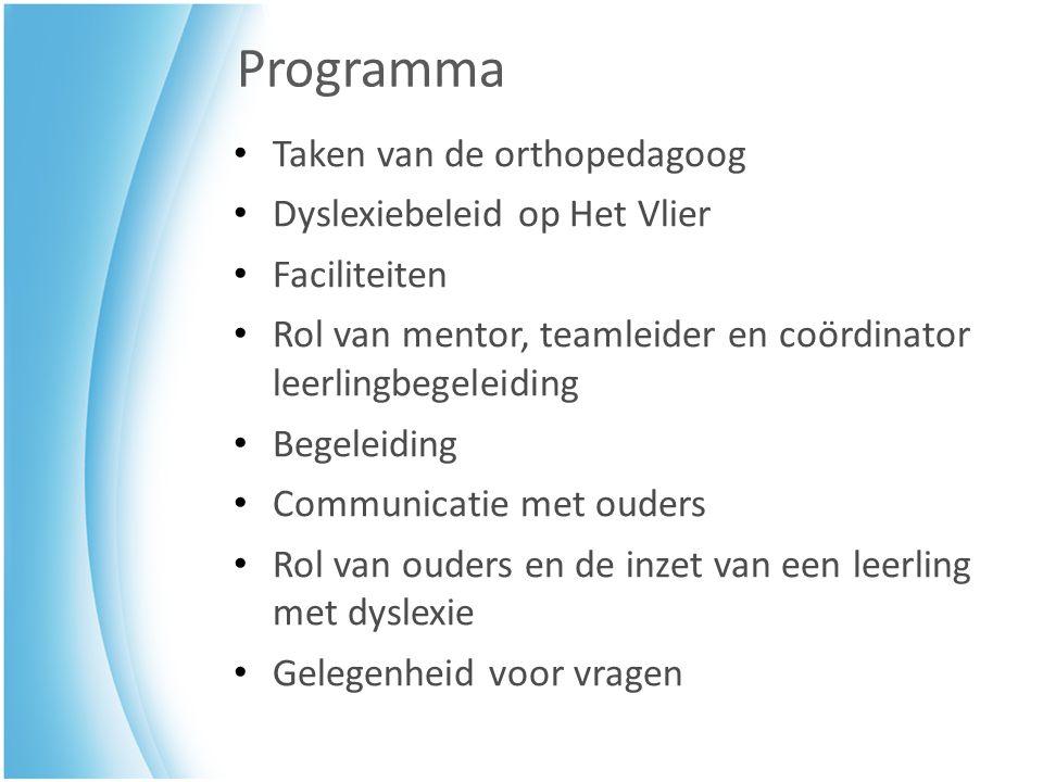 Programma Taken van de orthopedagoog Dyslexiebeleid op Het Vlier Faciliteiten Rol van mentor, teamleider en coördinator leerlingbegeleiding Begeleidin