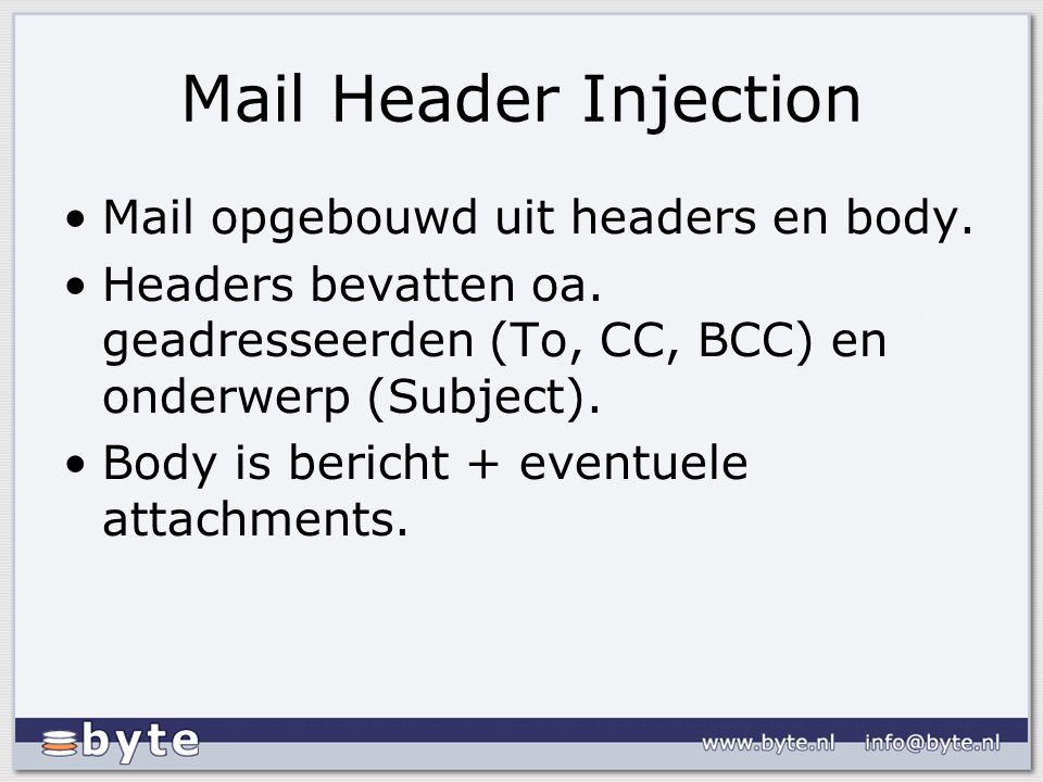 Mail Header Injection Mail opgebouwd uit headers en body.