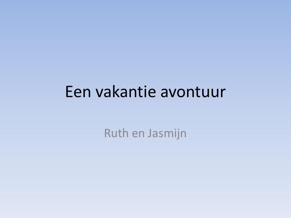 Een vakantie avontuur Ruth en Jasmijn