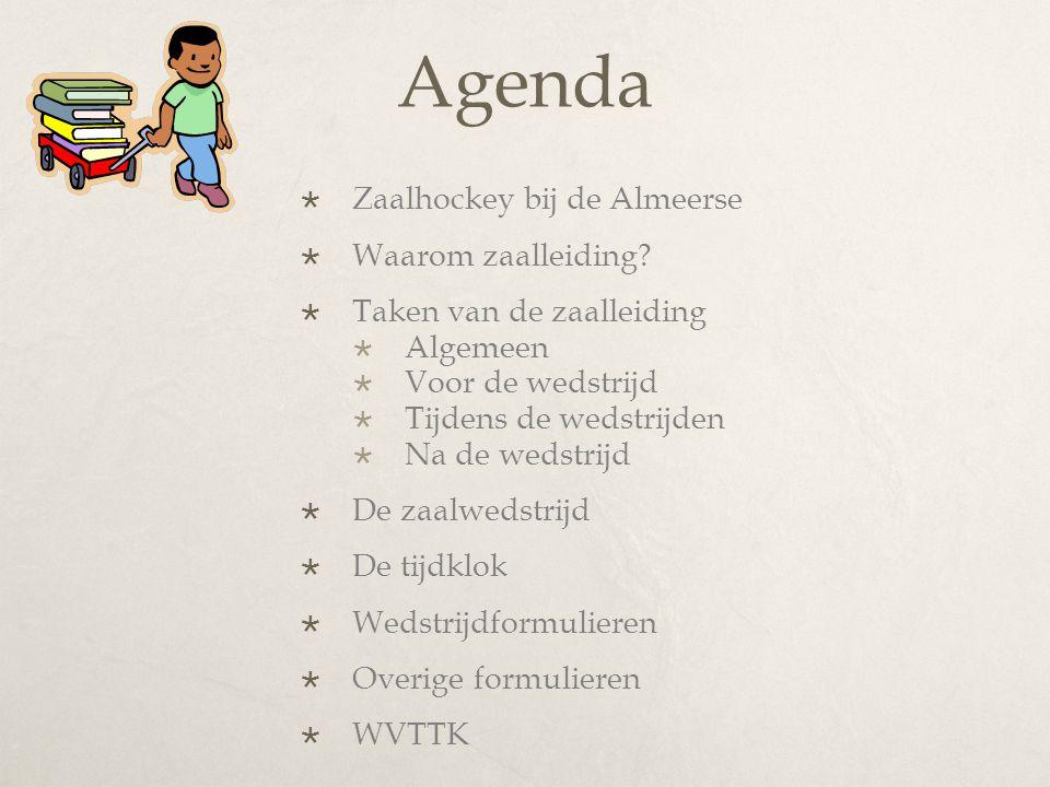Agenda  Zaalhockey bij de Almeerse  Waarom zaalleiding?  Taken van de zaalleiding  Algemeen  Voor de wedstrijd  Tijdens de wedstrijden  Na de w